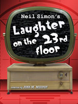 Laughter on the 23rd Floor | January 27 - February 5 | Kelsey Theatre | For Tickets Click or Call 609-570-3333